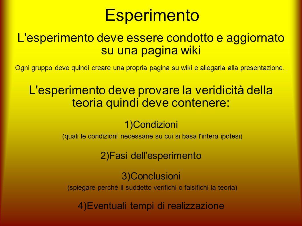 Esperimento L esperimento deve essere condotto e aggiornato su una pagina wiki.