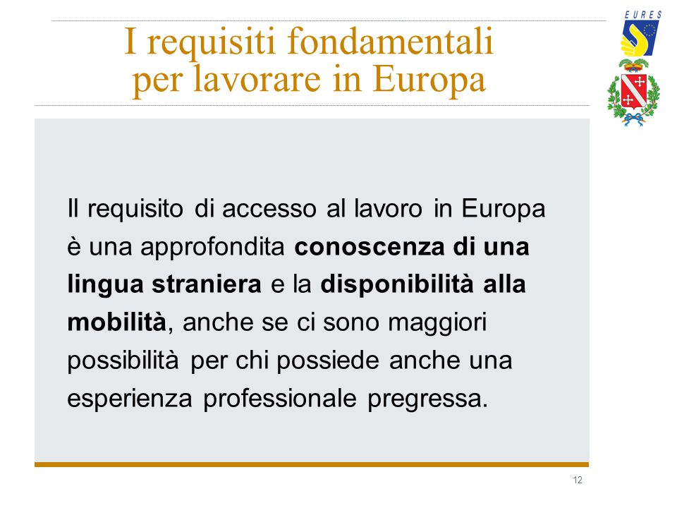 I requisiti fondamentali per lavorare in Europa
