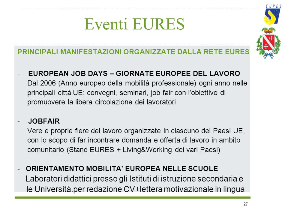 Eventi EURES PRINCIPALI MANIFESTAZIONI ORGANIZZATE DALLA RETE EURES. EUROPEAN JOB DAYS – GIORNATE EUROPEE DEL LAVORO.