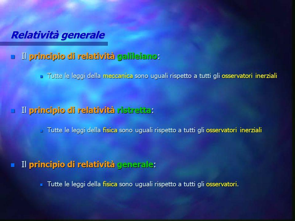 Relatività generale Il principio di relatività galileiano:
