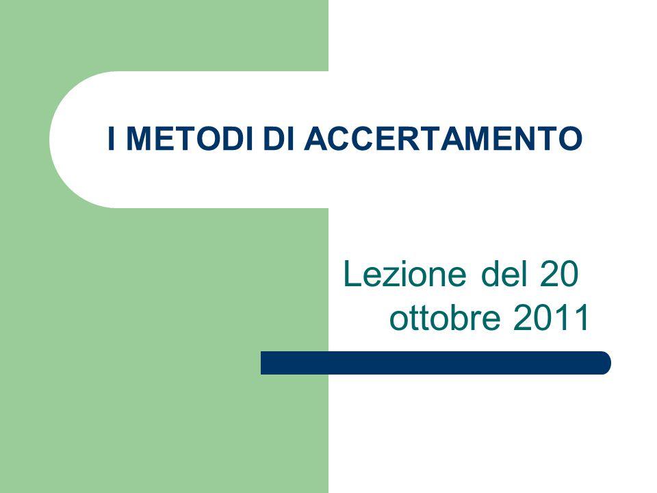 I METODI DI ACCERTAMENTO