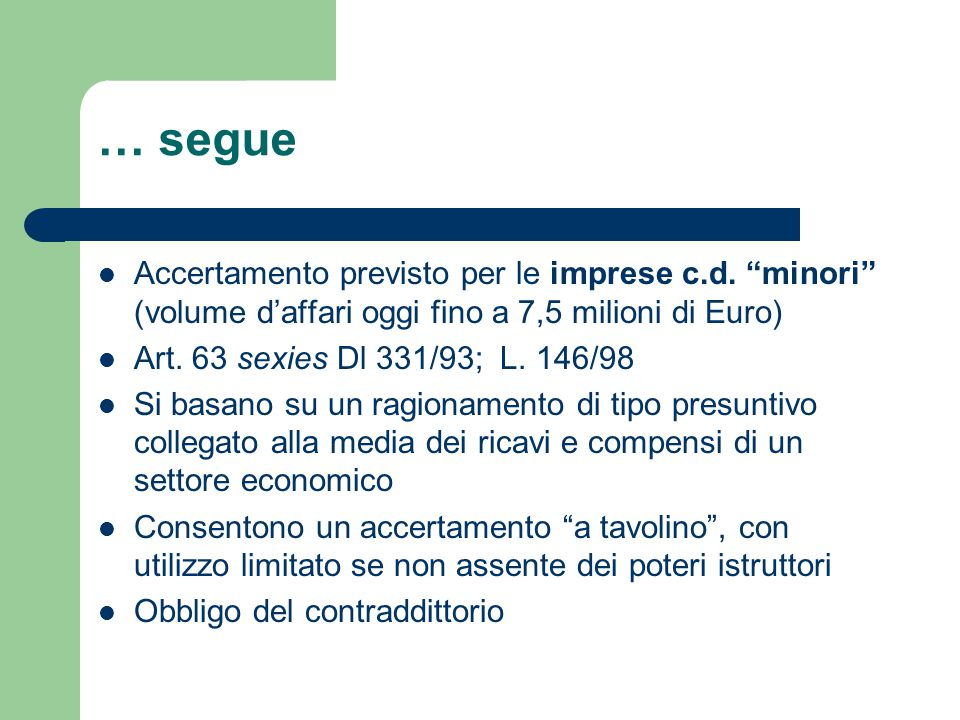 … segue Accertamento previsto per le imprese c.d. minori (volume d'affari oggi fino a 7,5 milioni di Euro)