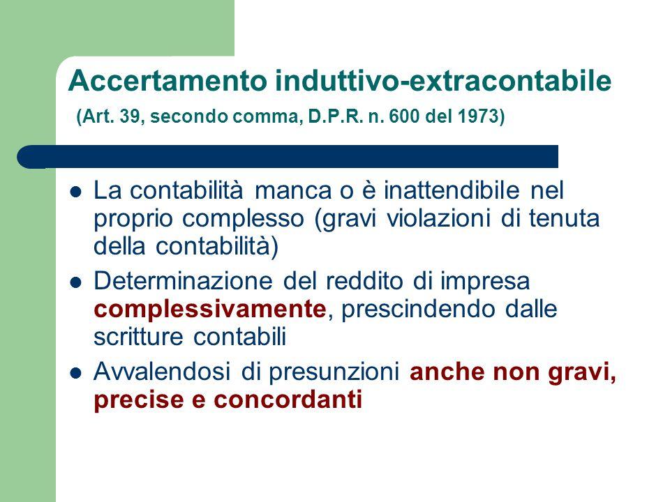 Accertamento induttivo-extracontabile (Art. 39, secondo comma, D. P. R