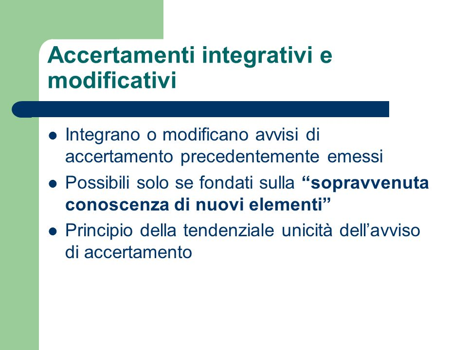 Accertamenti integrativi e modificativi