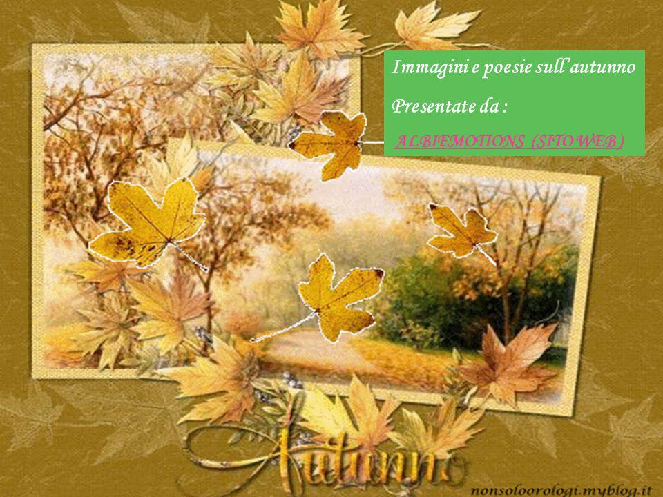 Immagini e poesie sull'autunno Presentate da :
