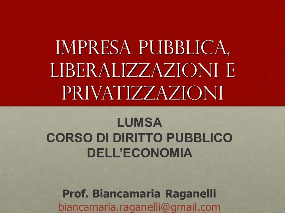 IMPRESA PUBBLICA, LIBERALIZZAZIONI E PRIVATIZZAZIONI