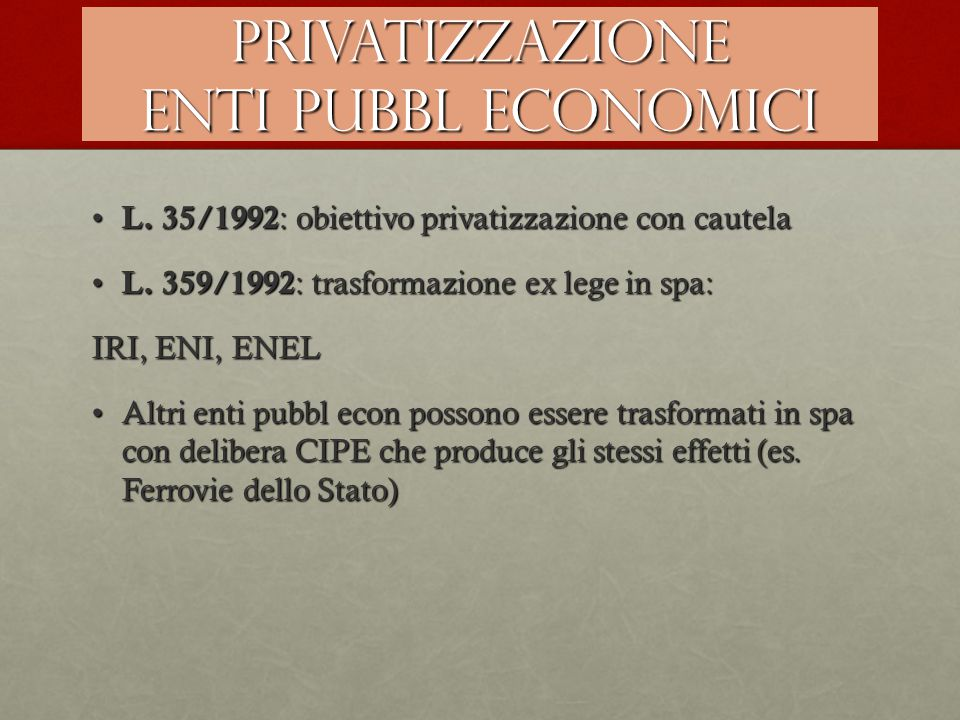 PRIVATIZZAZIONE ENTI PUBBL ECONOMICI