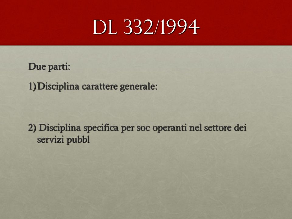 Dl 332/1994 Due parti: Disciplina carattere generale: