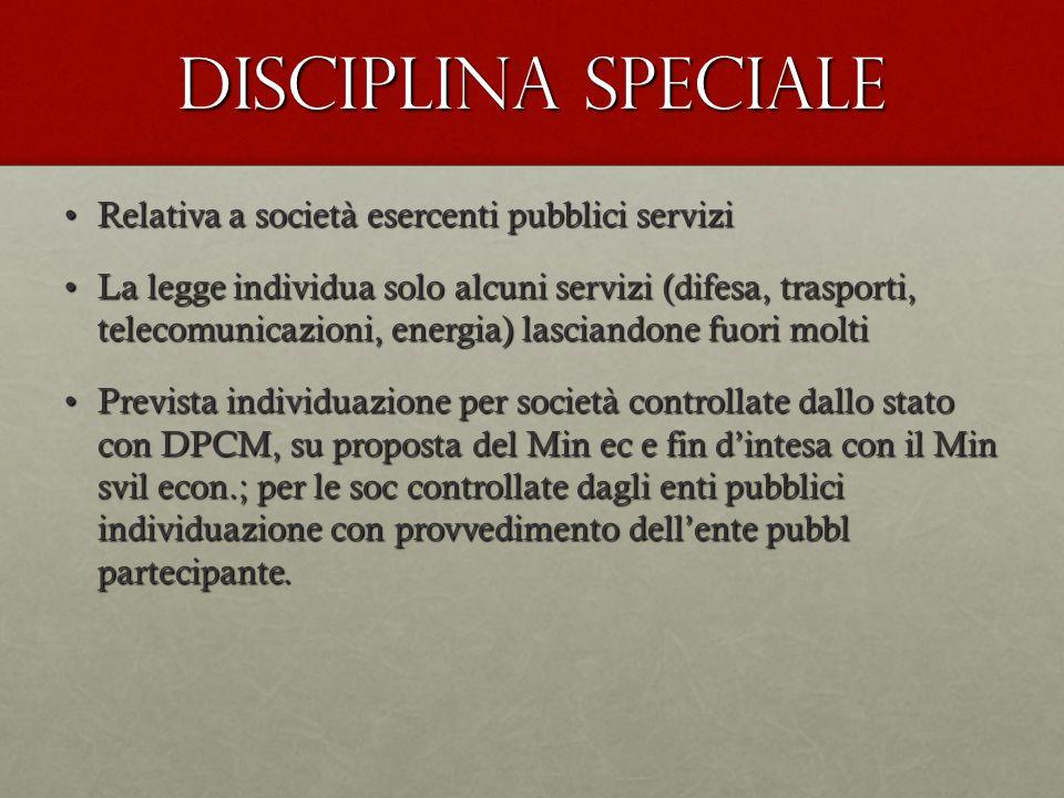 Disciplina speciale Relativa a società esercenti pubblici servizi