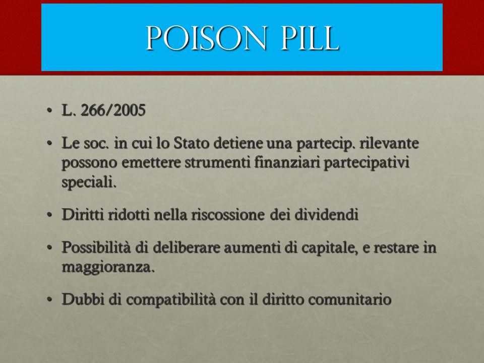 Poison pill L. 266/2005. Le soc. in cui lo Stato detiene una partecip. rilevante possono emettere strumenti finanziari partecipativi speciali.