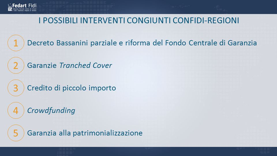 I POSSIBILI INTERVENTI CONGIUNTI CONFIDI-REGIONI