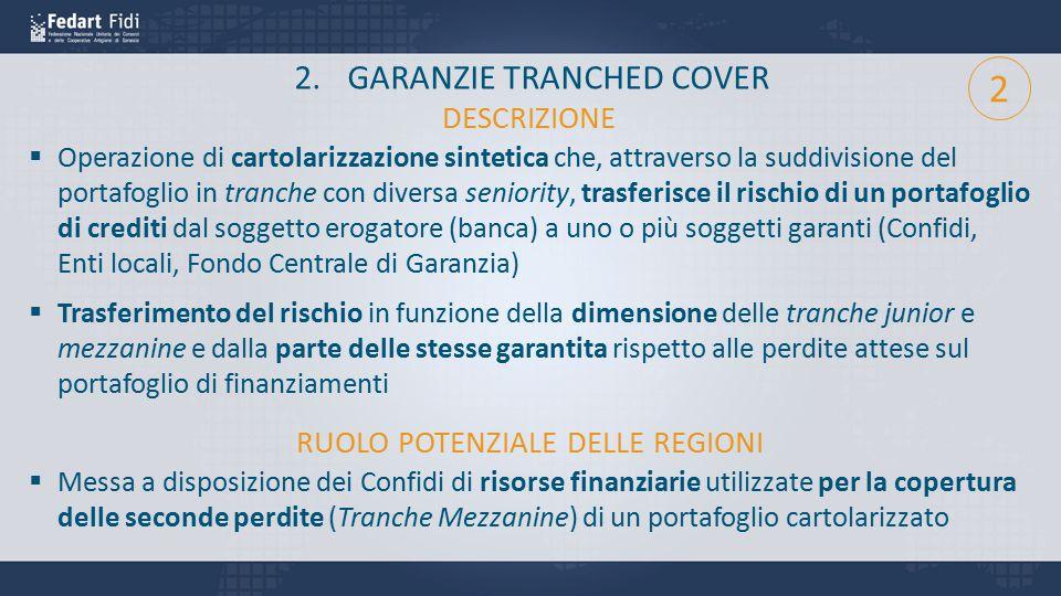 2 GARANZIE TRANCHED COVER DESCRIZIONE RUOLO POTENZIALE DELLE REGIONI