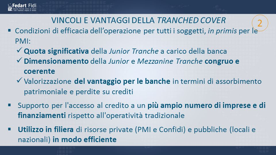 VINCOLI E VANTAGGI DELLA TRANCHED COVER