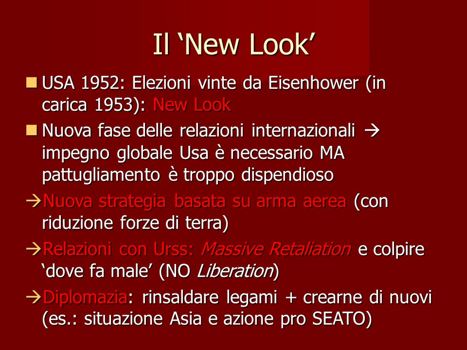 Il 'New Look' USA 1952: Elezioni vinte da Eisenhower (in carica 1953): New Look.