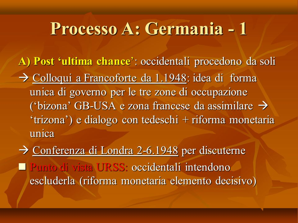 Processo A: Germania - 1 A) Post 'ultima chance': occidentali procedono da soli.