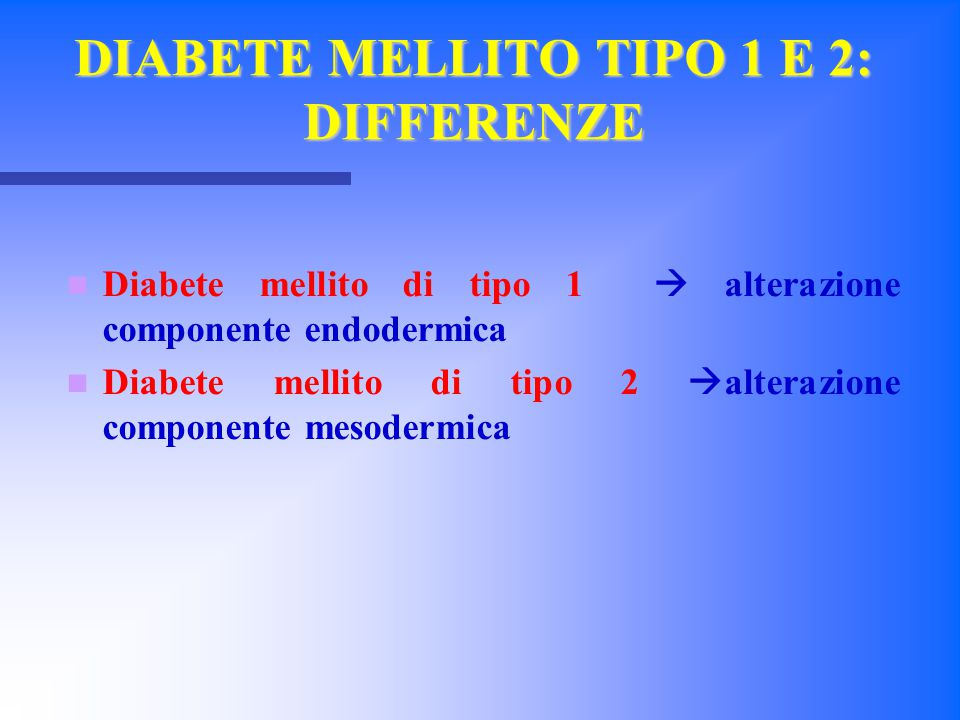 DIABETE MELLITO TIPO 1 E 2: DIFFERENZE