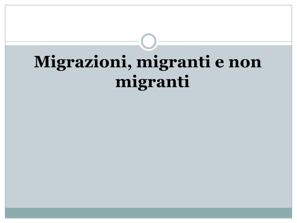 Migrazioni, migranti e non migranti