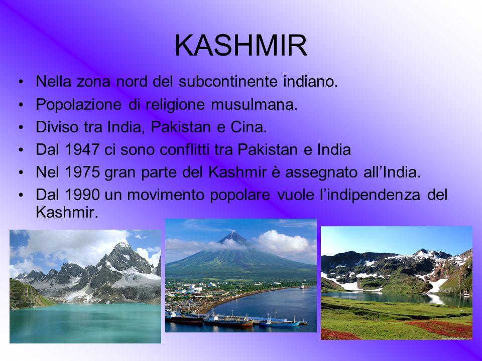 KASHMIR Nella zona nord del subcontinente indiano.