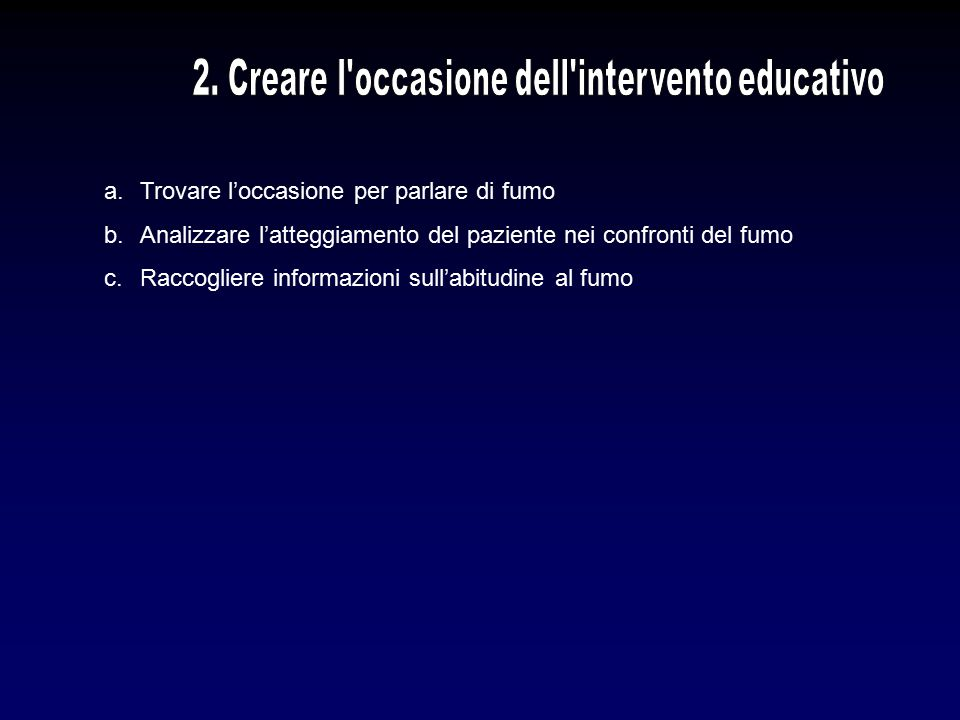 2. Creare l occasione dell intervento educativo