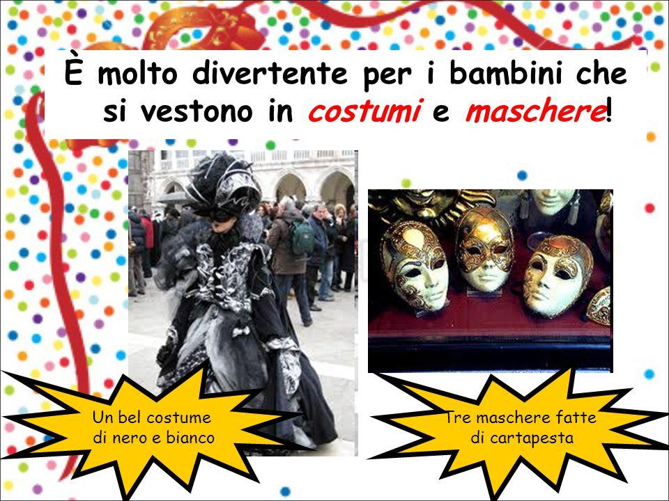 È molto divertente per i bambini che si vestono in costumi e maschere!