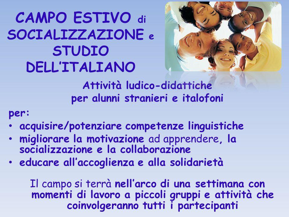 CAMPO ESTIVO di SOCIALIZZAZIONE e STUDIO DELL'ITALIANO