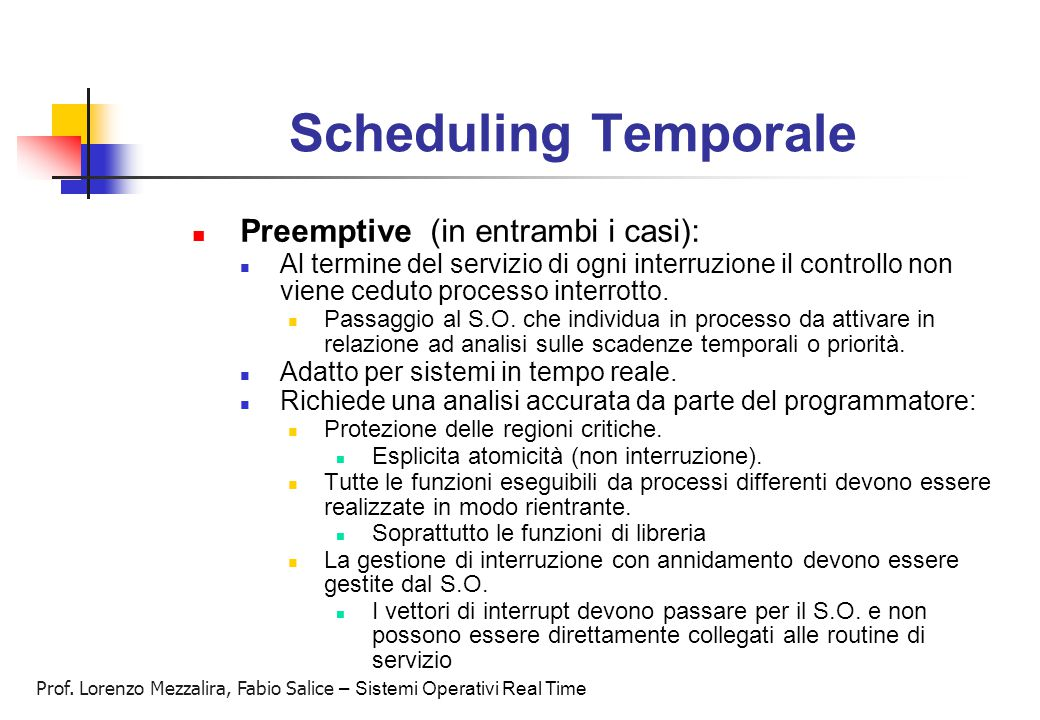 Scheduling Temporale Preemptive (in entrambi i casi):