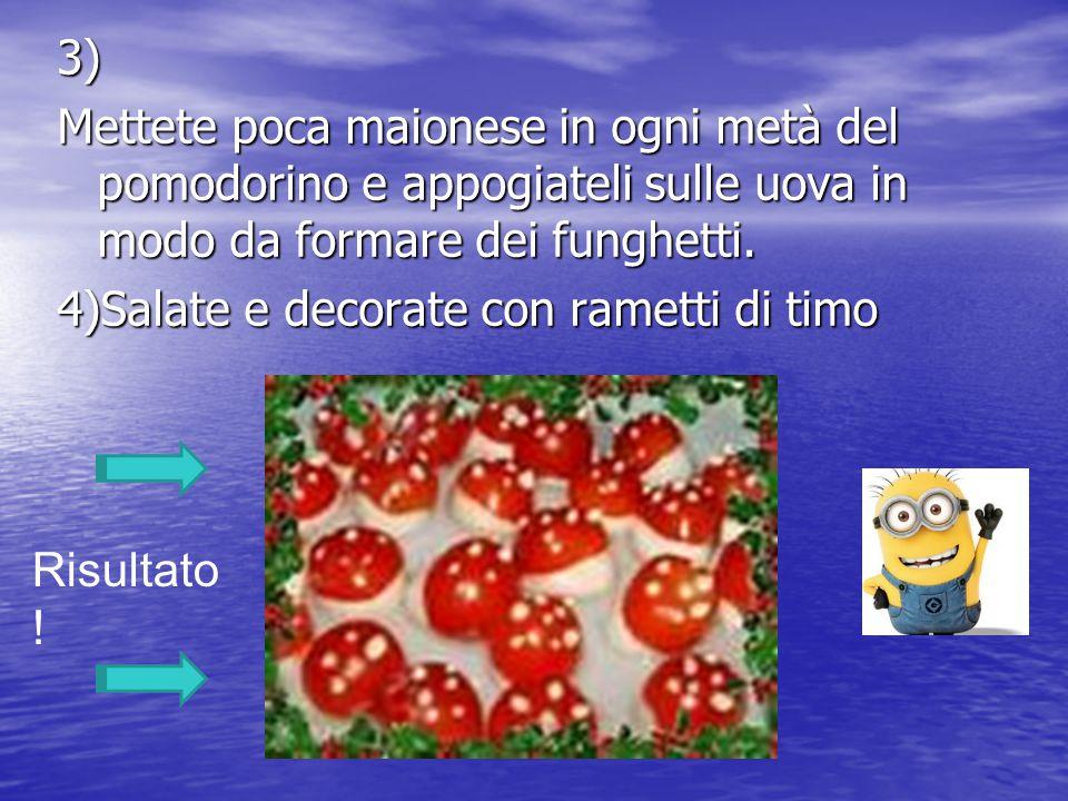 3) Mettete poca maionese in ogni metà del pomodorino e appogiateli sulle uova in modo da formare dei funghetti. 4)Salate e decorate con rametti di timo