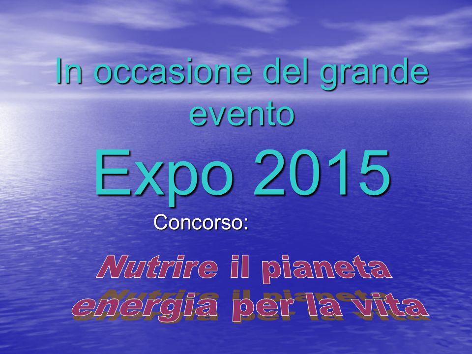 In occasione del grande evento Expo 2015