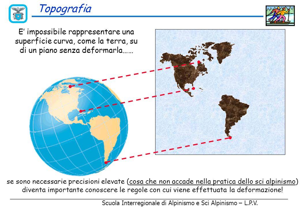 Topografia La differenza nel sistema di proiezione, ovvero di deformazione, scelto comporta una differenza nella rappresentazione ottenuta.