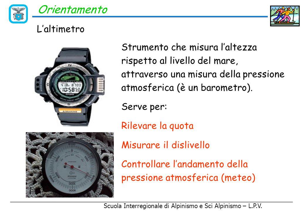 Orientamento L'altimetro deve essere: tarato ogni volta possibile