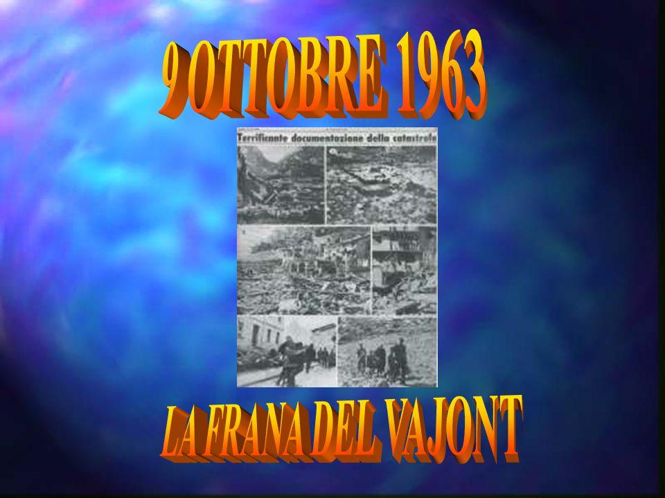 9 OTTOBRE 1963 LA FRANA DEL VAJONT