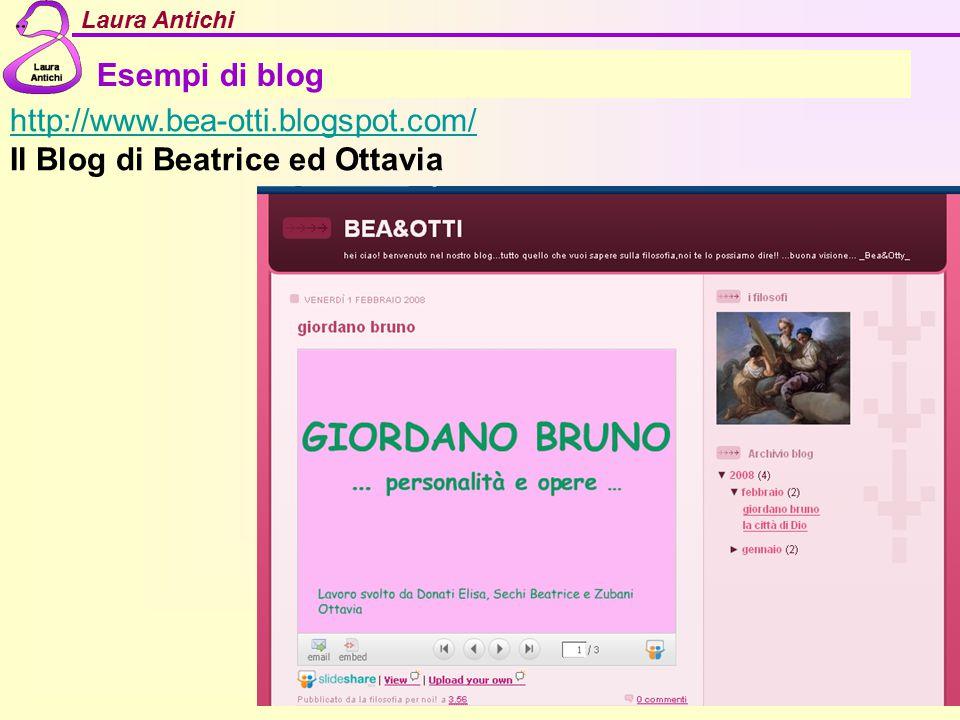 Esempi di blog http://www.bea-otti.blogspot.com/ Il Blog di Beatrice ed Ottavia
