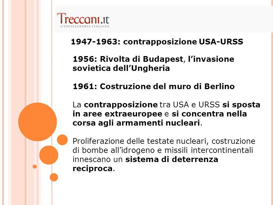 1947-1963: contrapposizione USA-URSS