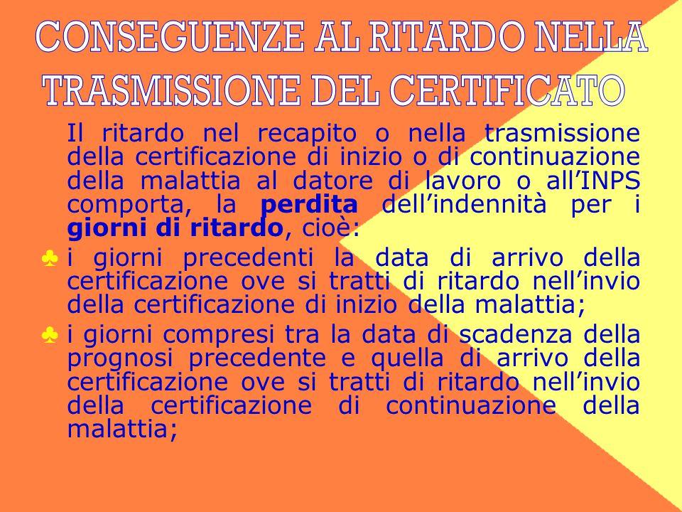 CONSEGUENZE AL RITARDO NELLA TRASMISSIONE DEL CERTIFICATO