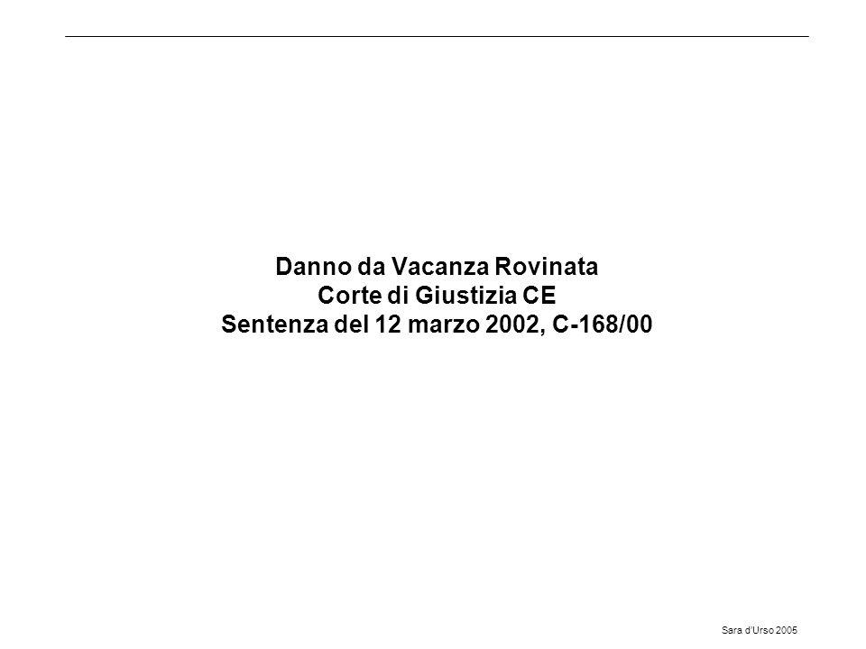 Danno da Vacanza Rovinata Corte di Giustizia CE Sentenza del 12 marzo 2002, C-168/00