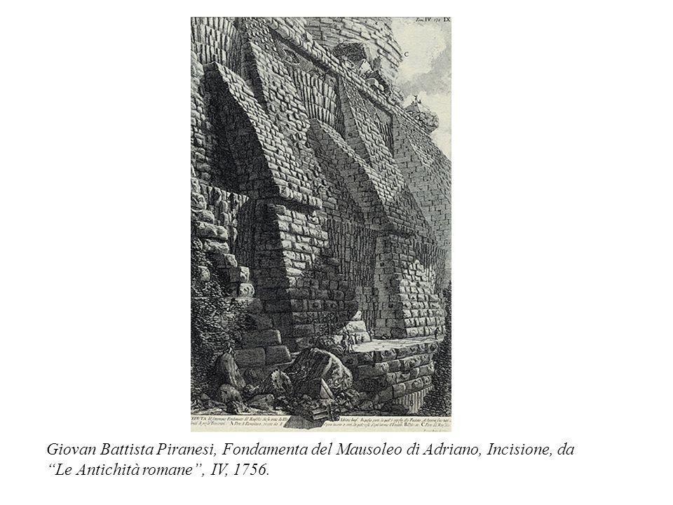 Giovan Battista Piranesi, Fondamenta del Mausoleo di Adriano, Incisione, da Le Antichità romane , IV, 1756.