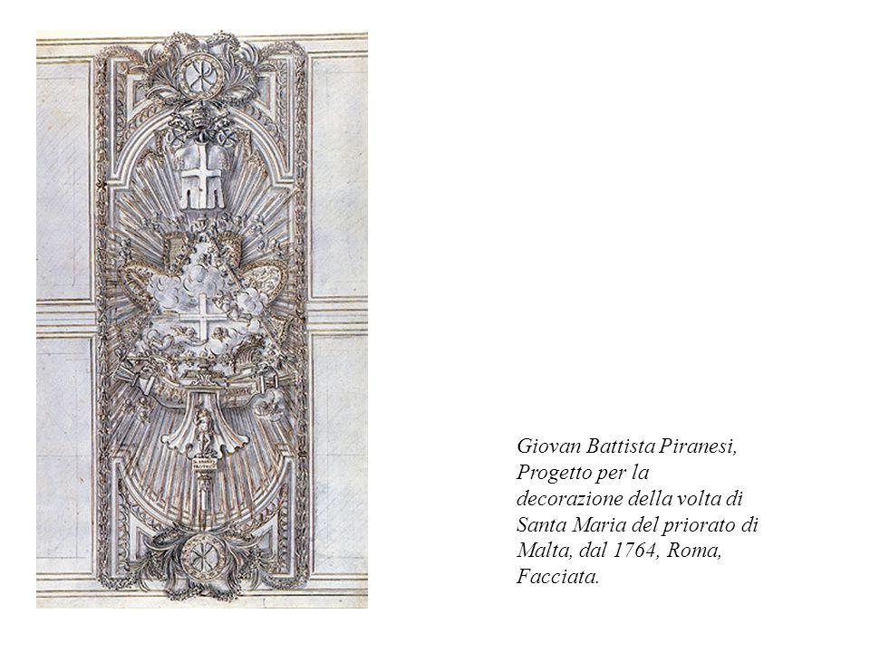 Giovan Battista Piranesi, Progetto per la decorazione della volta di Santa Maria del priorato di Malta, dal 1764, Roma, Facciata.