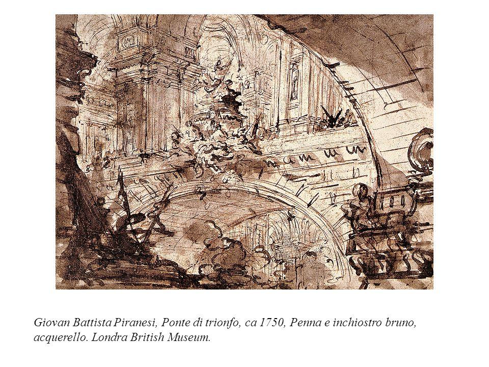 Giovan Battista Piranesi, Ponte di trionfo, ca 1750, Penna e inchiostro bruno, acquerello.