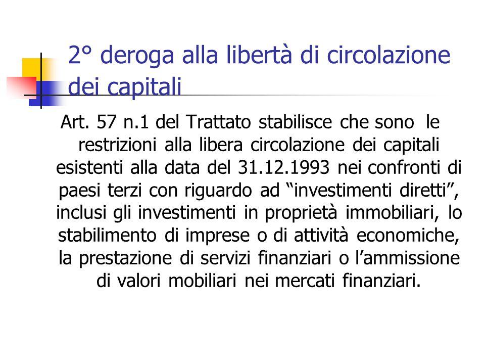 2° deroga alla libertà di circolazione dei capitali