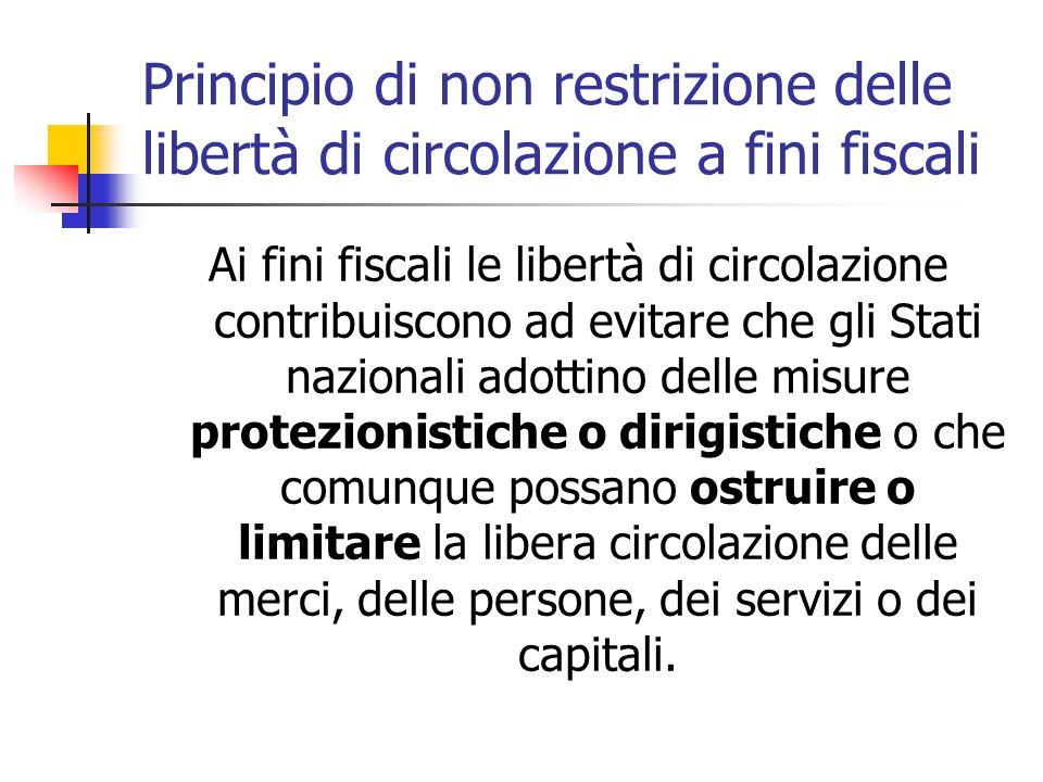 Principio di non restrizione delle libertà di circolazione a fini fiscali