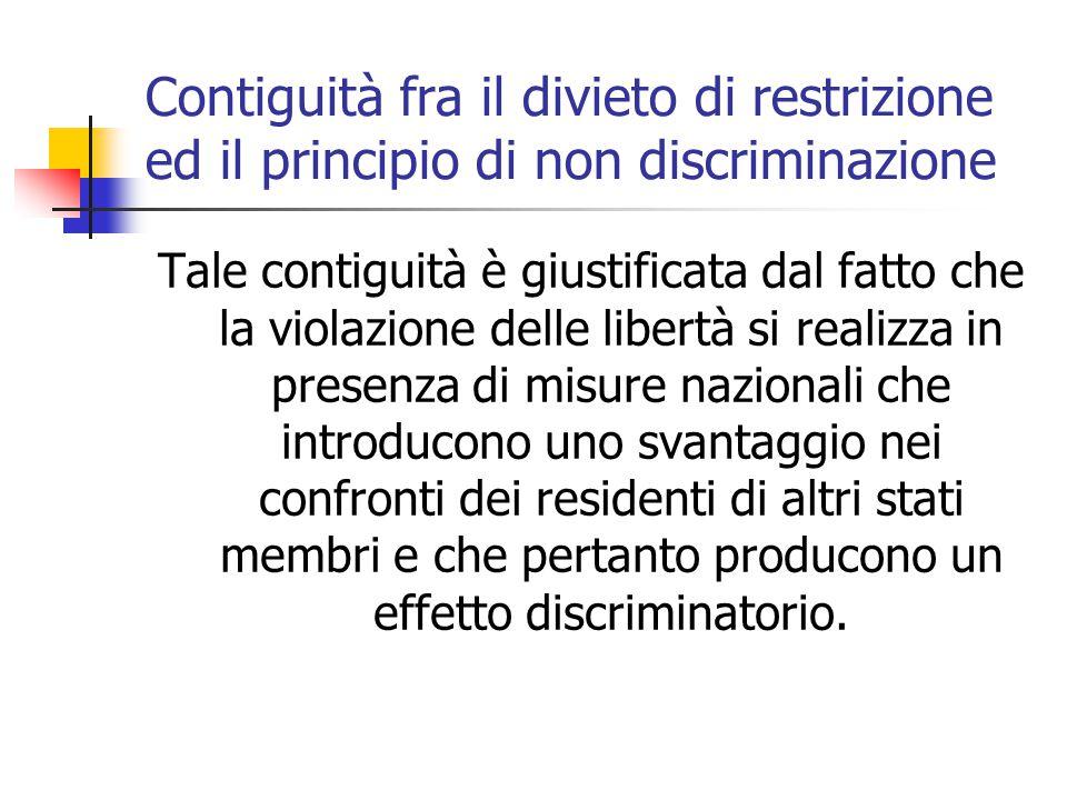 Contiguità fra il divieto di restrizione ed il principio di non discriminazione