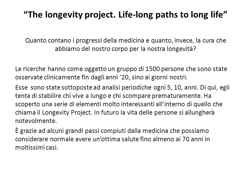 The longevity project. Life-long paths to long life