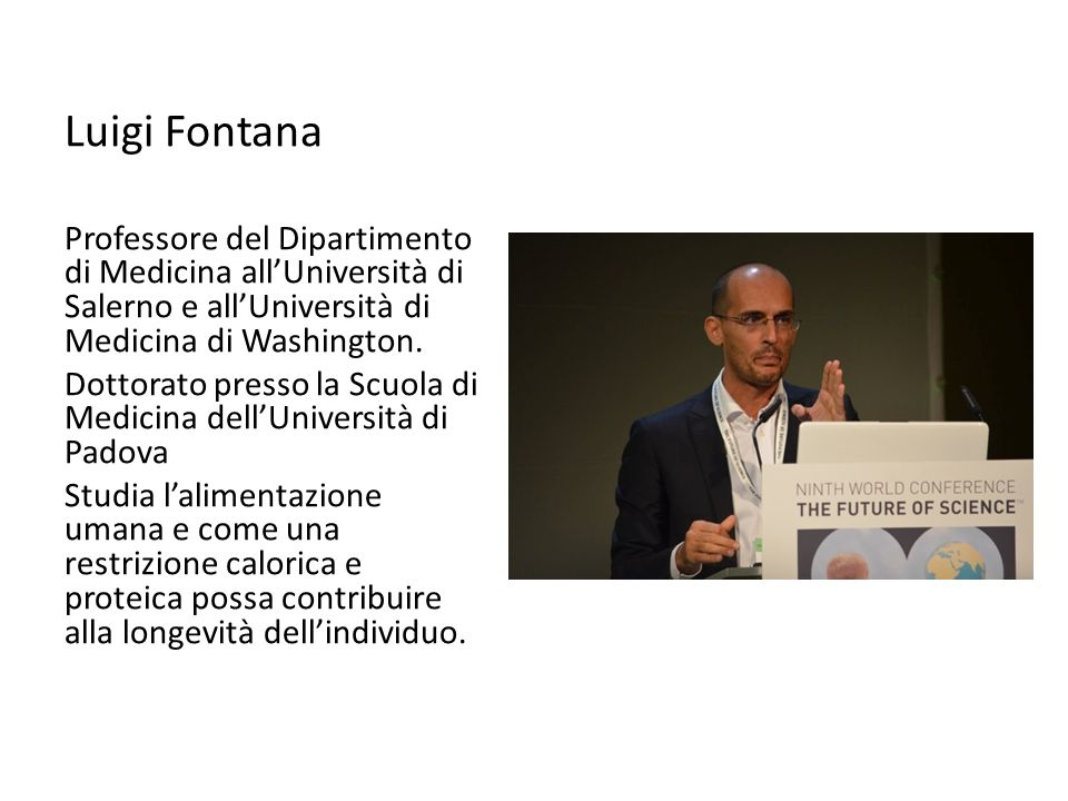 Luigi Fontana Professore del Dipartimento di Medicina all'Università di Salerno e all'Università di Medicina di Washington.