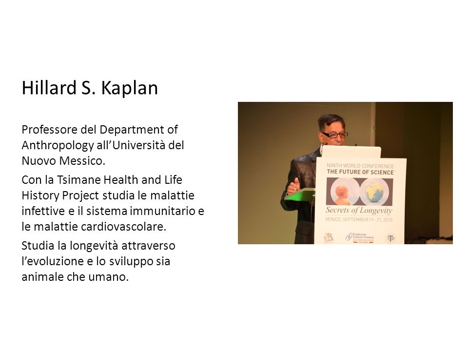 Hillard S. Kaplan Professore del Department of Anthropology all'Università del Nuovo Messico.