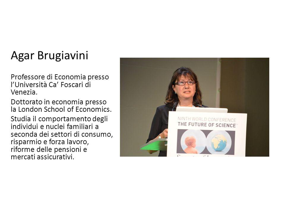 Agar Brugiavini Professore di Economia presso l'Università Ca' Foscari di Venezia. Dottorato in economia presso la London School of Economics.