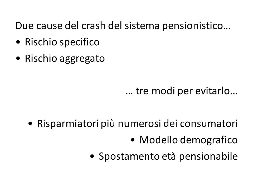 Due cause del crash del sistema pensionistico…