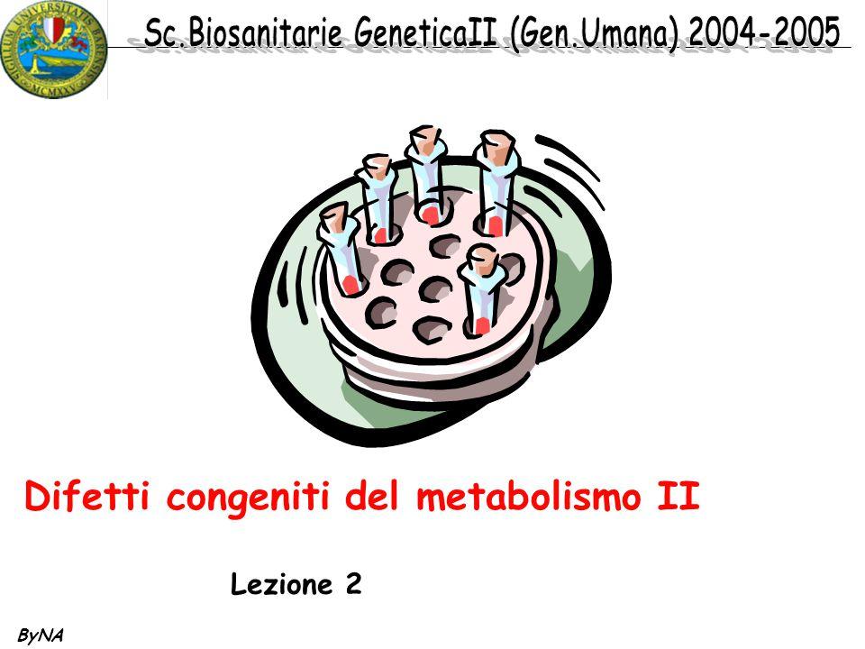 Difetti congeniti del metabolismo II