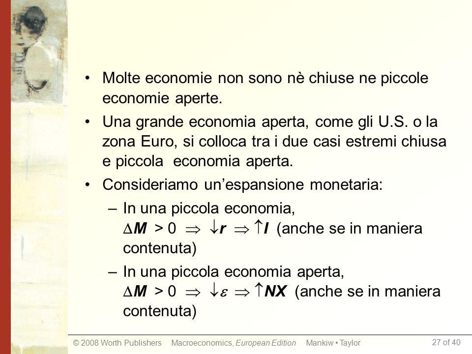 Molte economie non sono nè chiuse ne piccole economie aperte.