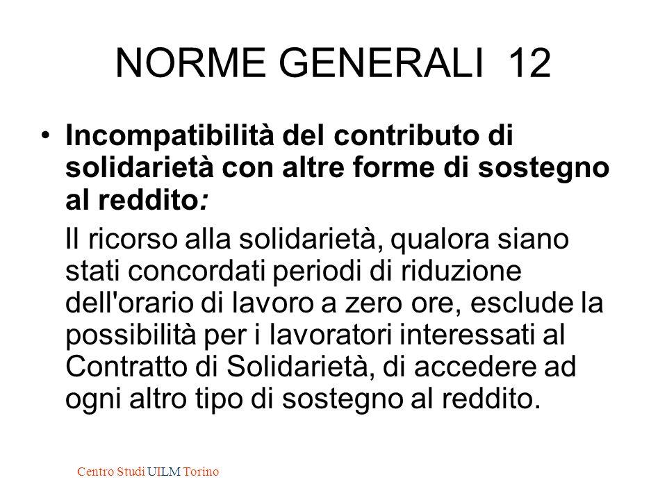 NORME GENERALI 12 Incompatibilità del contributo di solidarietà con altre forme di sostegno al reddito: