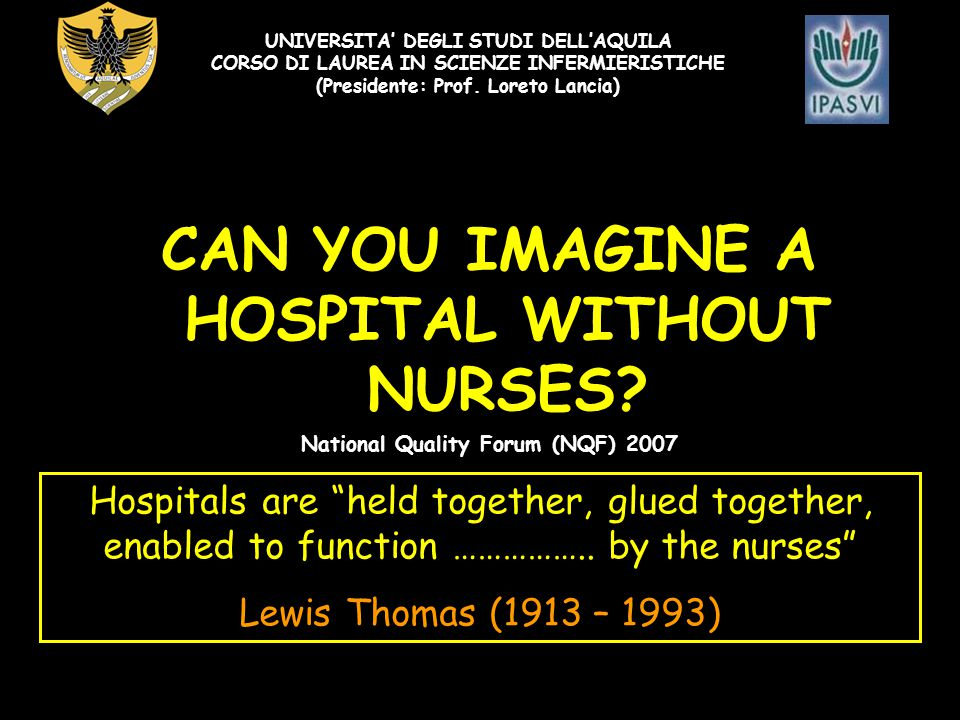 CAN YOU IMAGINE A HOSPITAL WITHOUT NURSES